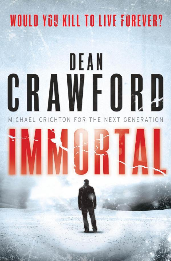 Immortal - ?would you kill to live forever - Dean Crawford
