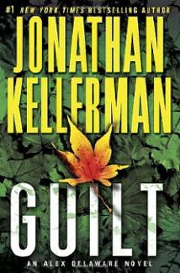 Guilt: An Alex Delaware Novel  - Jonathan Kellerman