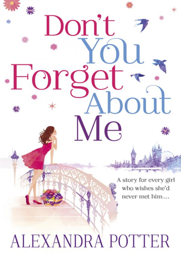 Don't You Forget About Me / Alexandra Potter