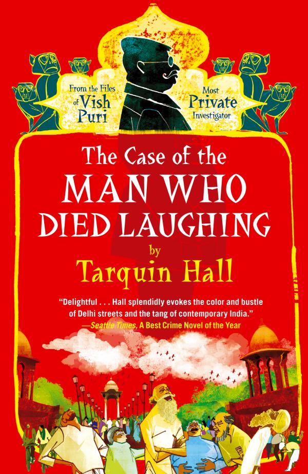 The Case of the Man Who Died Laughing - From the Files of Vish Puri, Most Private Investigator - Tarquin Hall