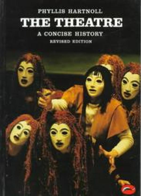 The Theatre: A Concise History - Revised editon - World of Art # - Phyllis Hartnoll