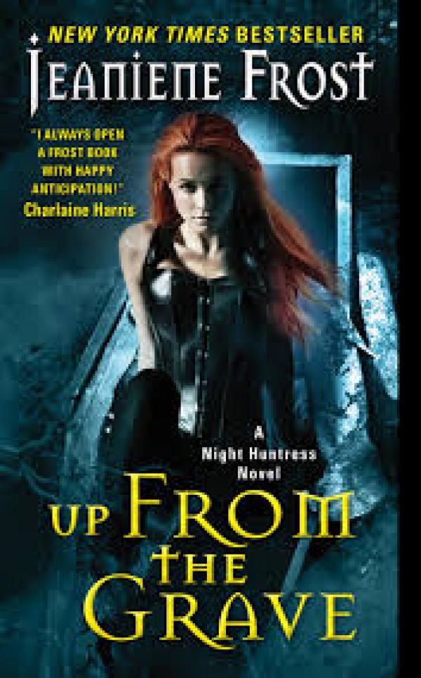 Up from the Grave - Night Huntress #7 / Jeaniene Frost