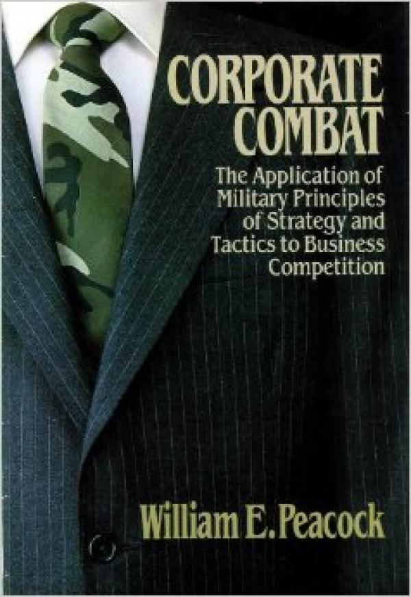 Corporate Combat  / William E. Peacock