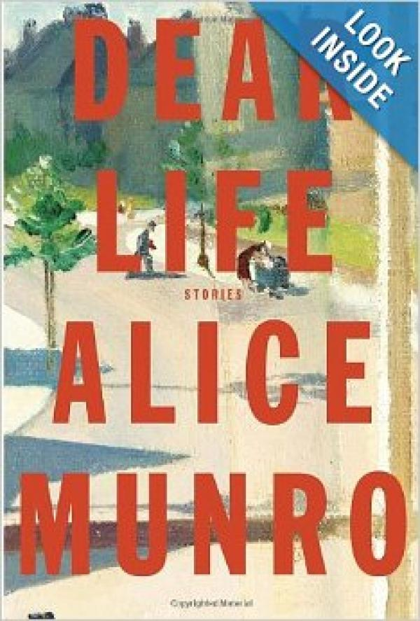 Dear Life - Stories - Alice Munro