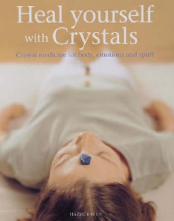 Heal yourself with Crystals / Hazel Raven