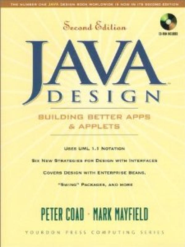 Java Design: Building Better Apps and ap<x>plets  / Peter Coad