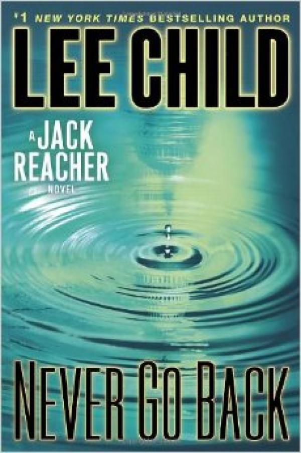 Never Go Back  -  A Jack Reacher Novel - Jack Reacher #18 - Lee Child