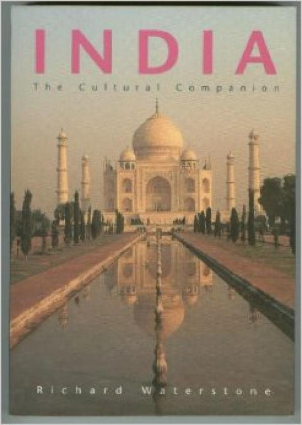 INDIA THE CULTURAL COMPANION - RICHARD WATERSTONE