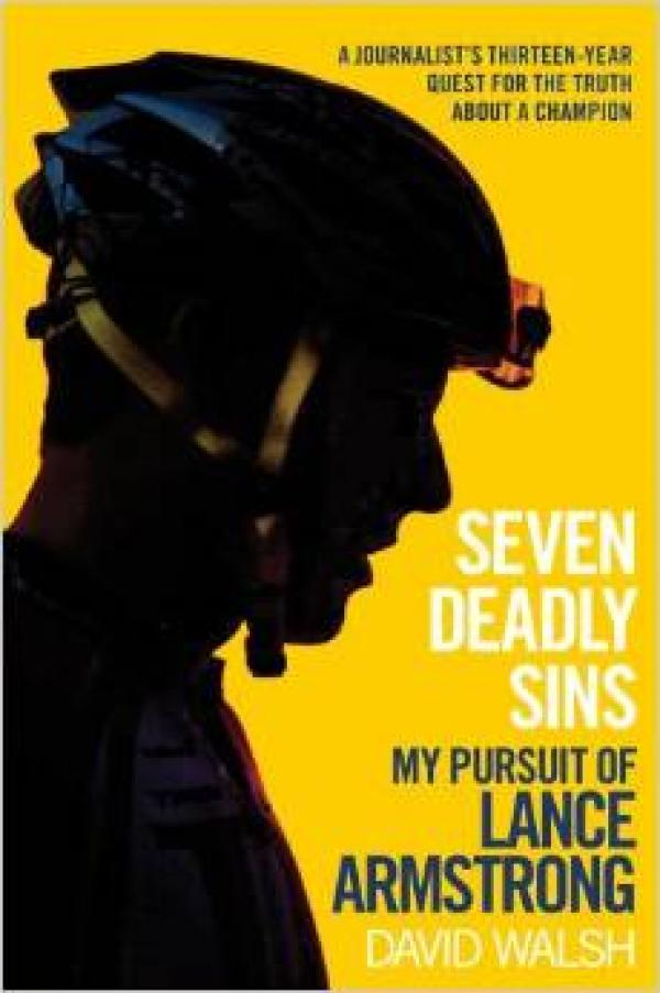 Seven Deadly Sins - My Pursuit of Lance Armstrong / David Walsh