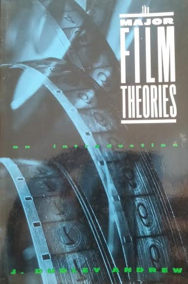 The major film theories / Dudley  Andrew