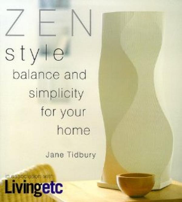 zen st<x>yle balance and simplicity for your home - כריכה קשה - Jane Tidbury
