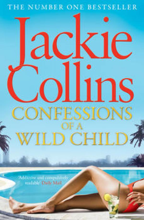 Confessions Of A Wild Child / Jackie Collins