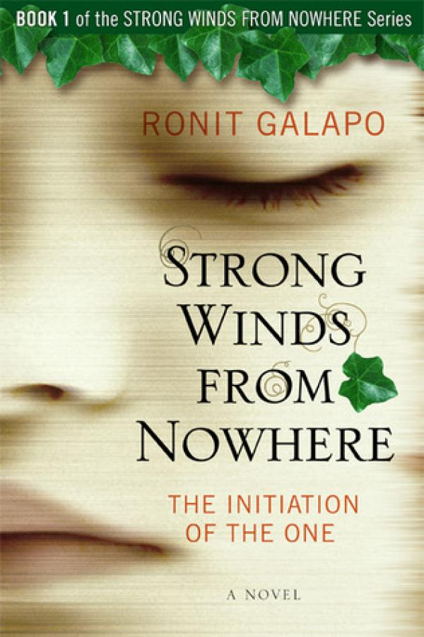 Strong Winds From Nowhere -  The Initiation of the One - Ronit Galapo
