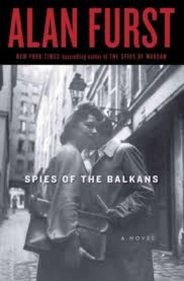 Spies Of The Balkans / Alan Furst