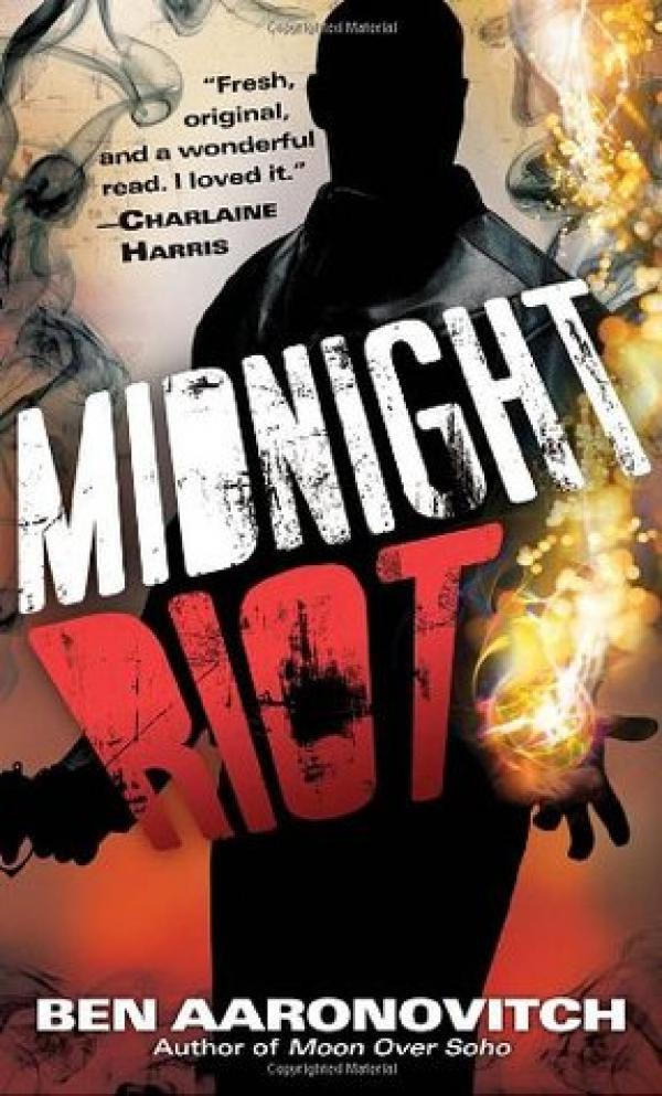 MIDNIGHT RIOT - Peter Grant #1 - Ben Aaronovitch