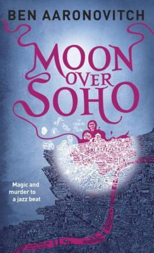 Moon Over Soho  - Peter Grant #2 - Ben Aaronovitch