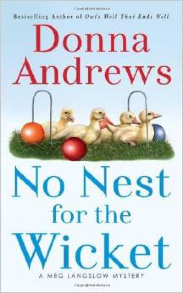 No Nest for the Wicket - A Meg Langslow Mystery # - Donna Andrews