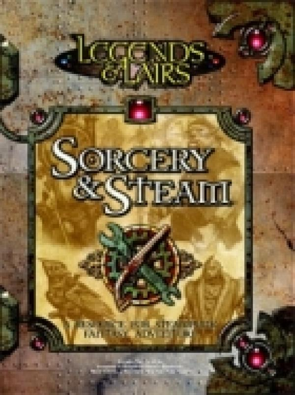 Legends & Lairs - Sorcery & steam - a resource for steampunk fantasy adventure / Greg Benage