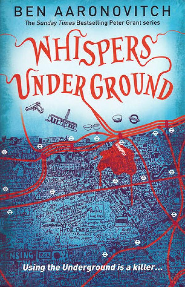 Whispers Under Ground - Peter Grant #3 - Ben Aaronovitch