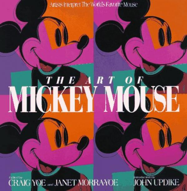 The Art of Mickey Mouse - Artists Interpret The World's Favorite Mouse - (editors) Craig Yoe