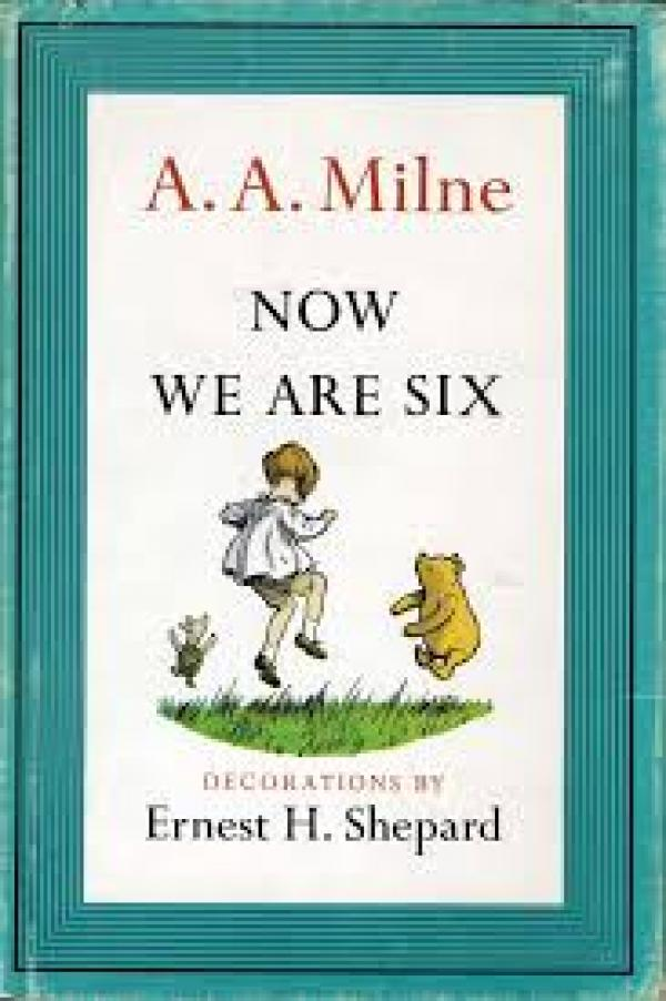 NOW WE ARE SIX / A.A Milne