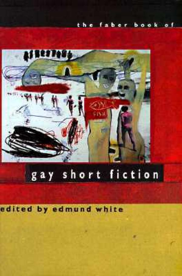 The Faber Book of Gay Short Fiction מאת Edmund White