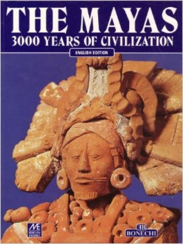 THE MAYAS -  3000 YEARS OF CIVILIZATION / Mercedes de La Garza