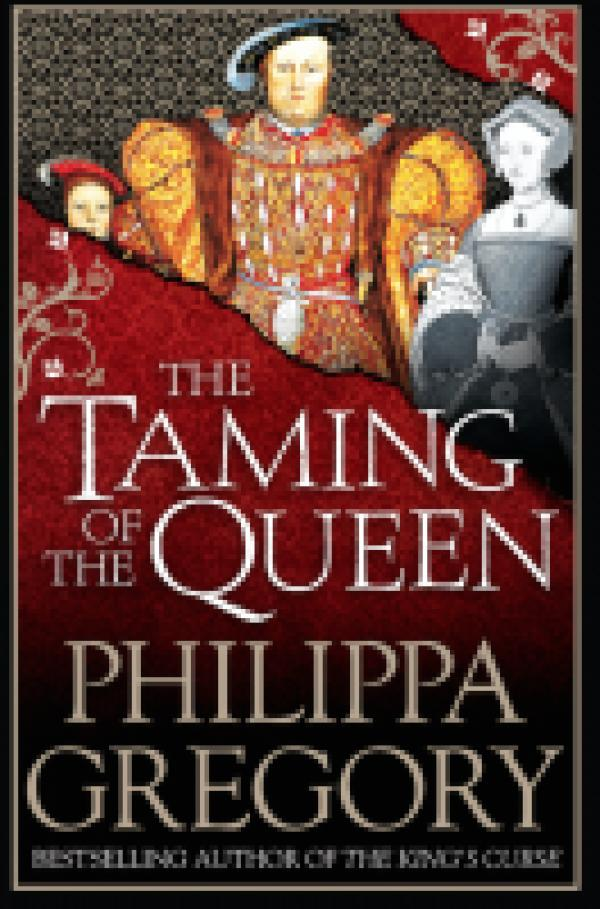 The Taming of the Queen - The Tudor Court Novels    #4 - Philippa Gregory