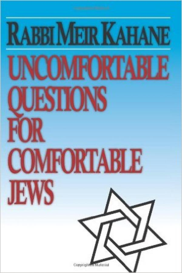 Uncomfortable Questions for Comfortable Jews - Rabbi Meir Kahane