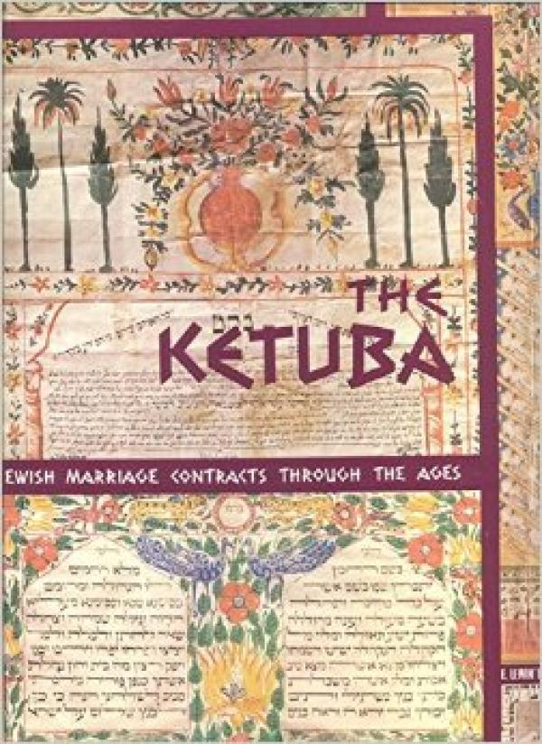 THE KETUBA - JEWISH MARRIAGE CONTRACTS THROUGH THE AGES - DAVID DAVIDOVITCH