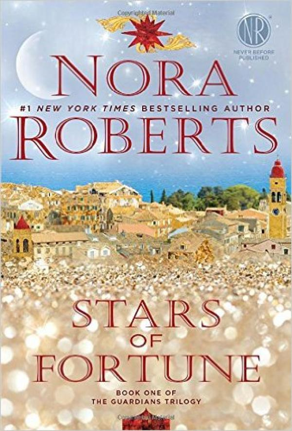 Stars of Fortune  - Guardians Trilogy # / Nora Roberts