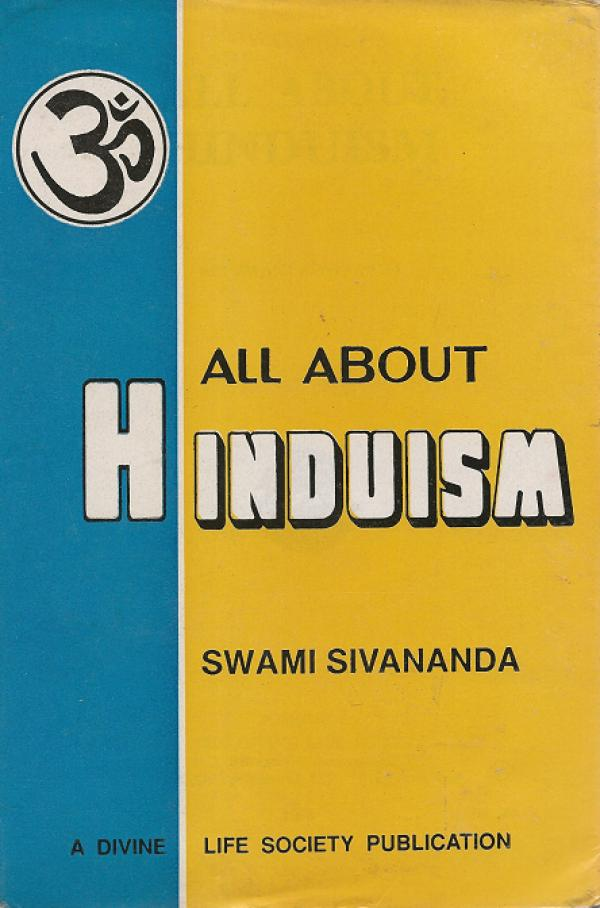 All about Hinduism  - Swami Sivananda