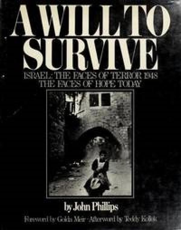 A will to survive - Israel: the faces of terror 1948 the faces of hope today - john phillips