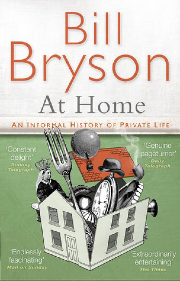 At Home - An informal History of Private life - Bill Bryson