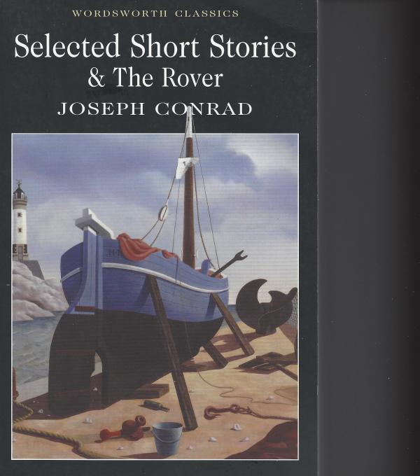 Selected Short Stories & The Rover - Joseph Conrad