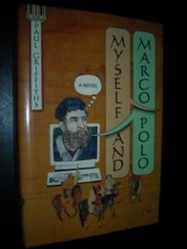 Myself and Marco Polo: A Novel of Changes - Paul Griffiths
