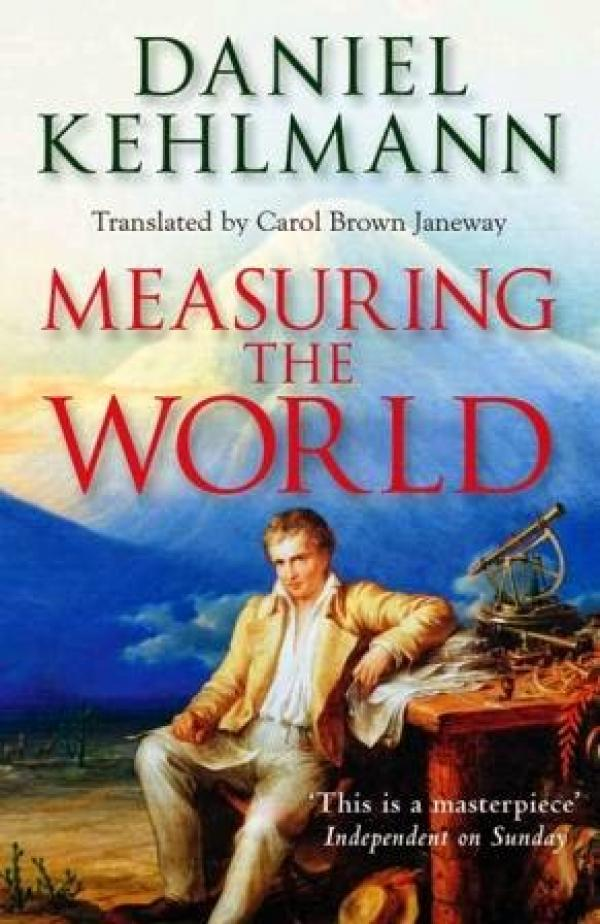 Measuring the World - Daniel  Kehlmann
