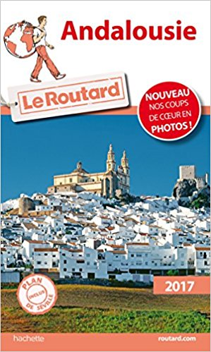 Andalousie  - 2017 - Le Routard