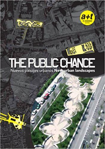 The Public Chance: New urban landscapes (Nuevos paisajes urbanos) - (English and Spanish Edition)  - Aurora Fernández Per