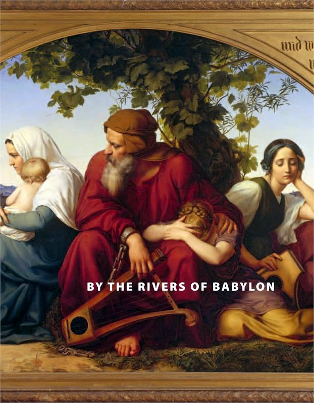By the Rivers of Babylon - על נהרות בבל - The Story of the Babylonian Exile - סיפורה של גלות בבל - Filip Vukosavovic