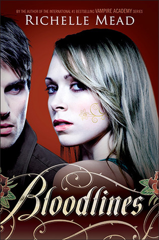 Bloodlines - Bloodlines #1 - Richelle Mead