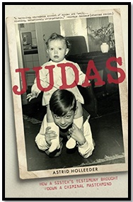 Judas - How a Sister's Testimony Brought Down a Criminal Mastermind - Astrid Holleeder