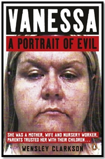 Vanessa: A Portrait of Evil - Kindle Edition - Wensley Clarkson