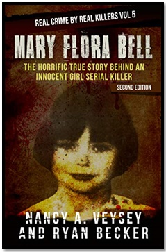Mary Flora Bell - The Horrific True Story Behind An Innocent Girl Serial Killer - Real Crime By Real Killers #5 - Nancy Veysey
