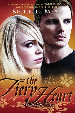 The Fiery Heart - Bloodlines #4 - Richelle Mead