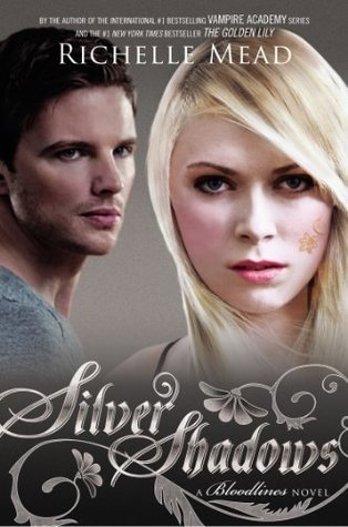 Silver Shadows - Bloodlines #5 - Richelle Mead
