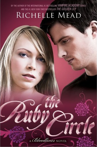 The Ruby Circle - Bloodlines #6 - Richelle Mead