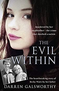 The Evil Within -  Murdered by her stepbrother – the crime that shocked a nation - Darren Galsworthy