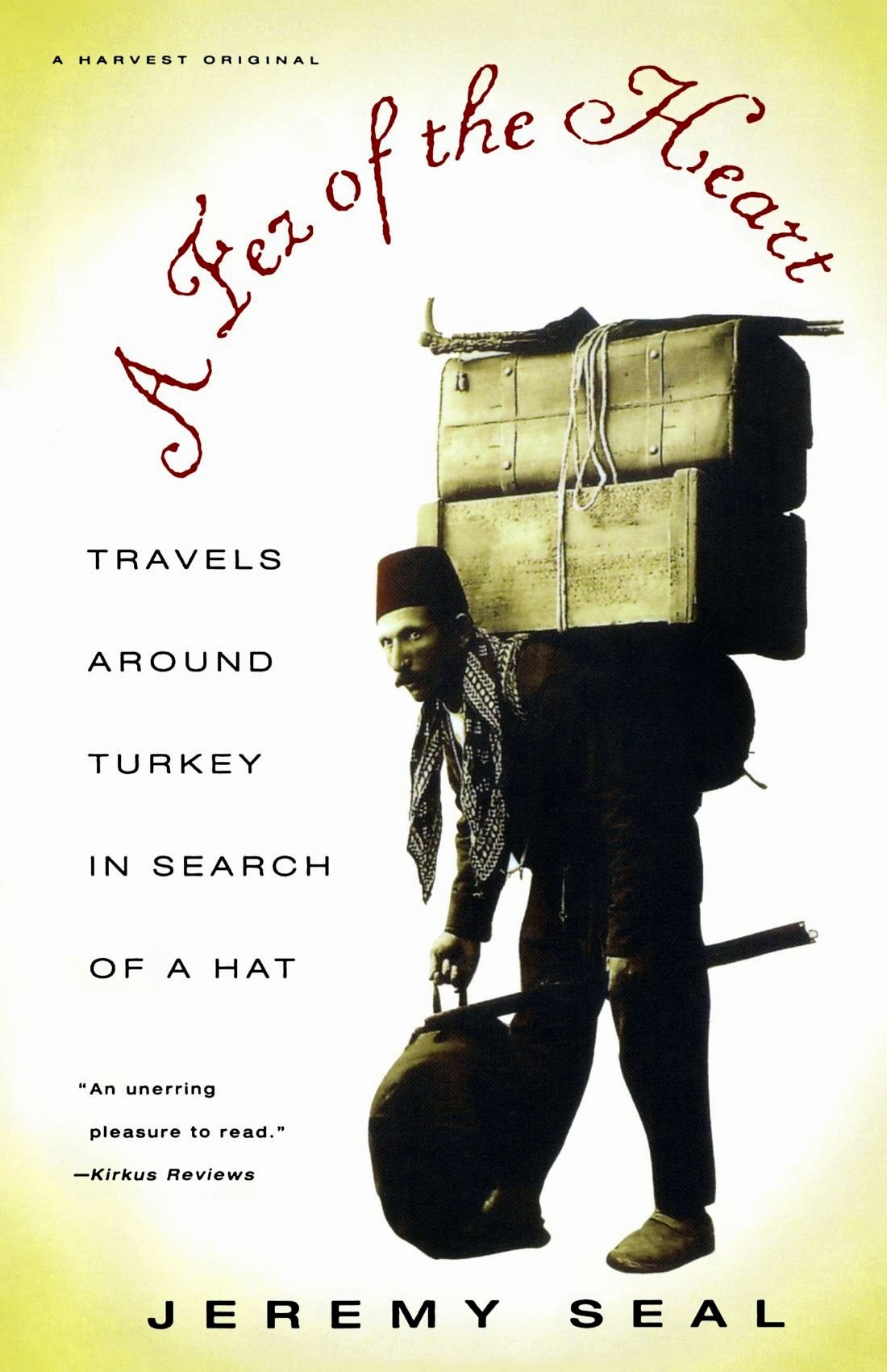 A Fez of the Heart - Travels around Turkey in Search of a Hat - Jeremy Seal