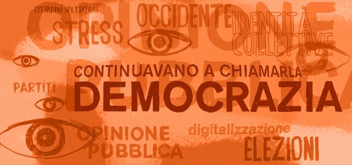 Continuavano a chiamarla democrazia